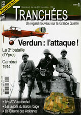 Verdun l'attaque, 3e bataille d'Ypres, Cambrai 1914, A7V combat, Tranchées n° 1