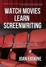 Watch Movies, Learn Screenwriting: By Joan Erskine