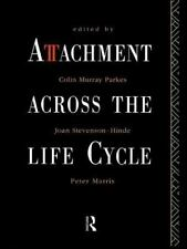 ATTACHMENT ACROSS THE LIFE CYCLE - PARKES, COLIN MURRAY (EDT)/ STEVENSON-HINDE,