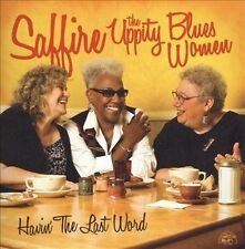 Havin' the Last Word * by Saffire -- The Uppity Blues Women (CD, Jan-2009, Alligator Records)