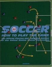 Soccer: How to Play the Game: The Official Playing and Coaching Manual of the U