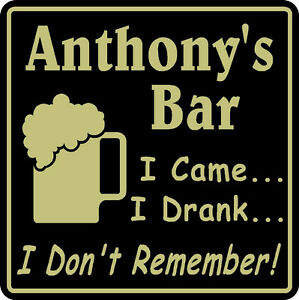 Personalized I Drank I Don't Remember Bar Beer Pub Gift Sign #11 Custom USA Made