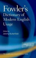 Fowler's Dictionary of Modern English Usage, Hardcover by Butterfield, Jeremy...