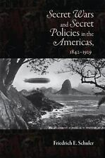 Secret Wars and Secrets Policies in the Americas, 1842-1929 (Paperback or Softba