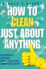 How to Clean Just About Anything: Ingenious Secrets for a Fresh and Sparkling ,