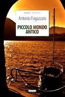 Piccolo mondo antico Antonio Fogazzaro Crescere Edizioni LIBRO Nuovo