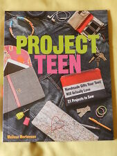 """Project Teen"" - 21 Projects for teens and tweens"