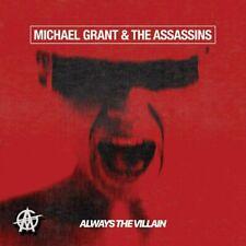 MICHAEL GRANT & THE ASSASSINS - ALWAYS THE VILLAIN CD ALBUM NEW PHD (10TH JULY)