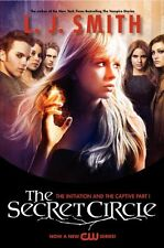 The Secret Circle: The Initiation and The Captive Part I TV Tie-in Edition by L.