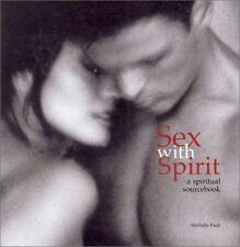 Sex with Spirit: An Illustrated Guide to Techniques and Traditions