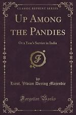 Up Among the Pandies: Or a Year's Service in India (Classic Reprint) (Paperback