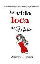 La Vida Loca de Marta by Andrew Snider (2015, Paperback)