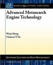 Advanced Metasearch Engine Technology by Clement Yu and Weiyi Meng (2011,...