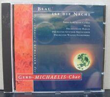 CD - Gerd-Michaelis-Chor - Blau ist die Nacht