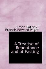 A Treatise Of Repentance And Of Fasting: By Simon Patrick