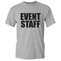 Event Staff Sarcastic Adult Humor Cool Graphic Gift Idea Humor Funny T Shirt