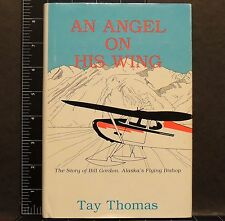 An Angel on His Wing The Story of Bill Gordon Alaska's Flying Bishop 1989 HCDJ