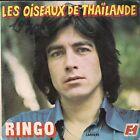 """45 TOURS / 7"""" SINGLE--RINGO--LES OISEAUX DE THAILANDE / T'AIMER EN MUSIQUE"""