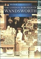 The London Borough of Wandsworth (Britain in Old... by Loobey, Patrick Paperback