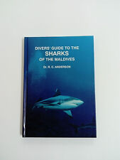 DIVERS' GUIDE TO THE SHARKS OF THE MALDIVES  Dr. R.C. Anderson Hardcover