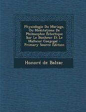 USED (LN) Physiologie Du Mariage, Ou Méditations De Philosophie Éclectique Sur L