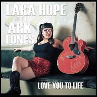 LARA & THE ARK-TONES HOPE - LOVE YOU TO LIFE   VINYL LP NEW+