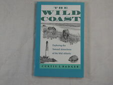 The Wild Coast: Exploring the Natural Attractions of the Mid-Atlantic by Curtis