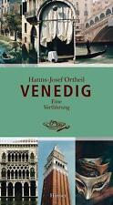 Venedig von Hanns-Josef Ortheil (2012, Gebundene Ausgabe)