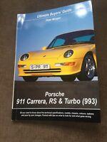 PORSCHE 911 993 ULTIMATE BUYERS GUIDE Book Carrera Turbo RS. Peter Morgan. NEW!