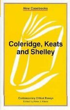 Coleridge, Keats and Shelley: Contemporary Critical Essays (New Casebo-ExLibrary
