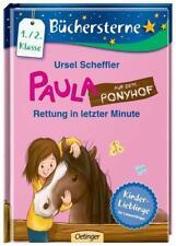 Rettung in letzter Minute / Paula auf dem Ponyhof Bd. 1 von Ursel Scheffler (2015, Gebundene Ausgabe)
