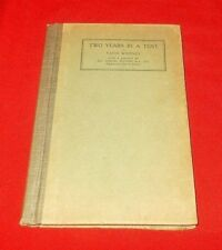 """""""Two Years In A Tent""""  By Faith Whitney *1910* 1st Edition HC  VG"""