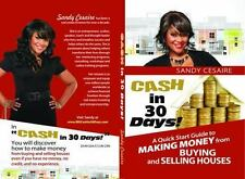 Cash in 30 Days!: A Quick Start Guide to Buying and Selling Houses. (Paperback o
