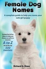 Female Dog Names A Complete Guide To Help You Name Your Cute Girl Puppy Packed f
