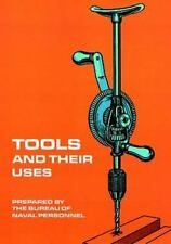 Tools and Their Uses Dover Books for the Handyman