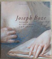 JOSEPH BOZE 1745-1826. PORTRAITISTE DE L'ANCIEN REGIME À LA RESTAURATION