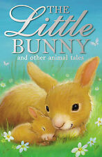 The Little Bunny and other animal tales (Animal Anthologies), By Various,in Used