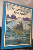 Atlantic City Railroad The Royal Route To The Sea Reading HC Train Railroad Book