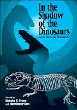 In the Shadow of the Dinosaurs: Early Mesozoic Tetrapods by Cambridge...