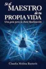 S� el Maestro de Tu Propia Vida by Claudia Basteris (2013, Paperback)