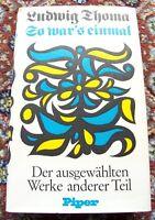Ludwig Thoma,  So war´s einmal,  512 S., 1972