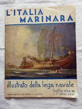 Rivista L'ITALIA MARINARA Anno XXXV N°7 Luglio 1934-XII Lega Navale