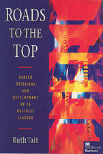 ROADS TO THE TOP: CAREER DECISIONS AND DEVELOPMENT OF 18  BUSINESS LEADERS., Tai