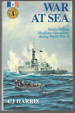 War at Sea: South African Maritime Operations during World War II by C.J. Harris