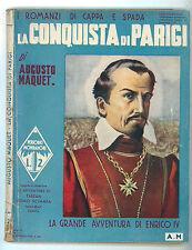 MAQUET AUGUSTO LA CONQUISTA DI PARIGI MONDADORI 1935 I ROMANZI DI CAPPA SPADA 32