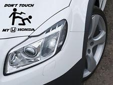 Don 't touch my Honda Voiture Autocollant sticker film Motorsport Sport Mind decor
