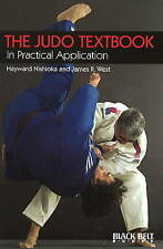 The Judo Textbook: In Practical Application by Hayward Nishioka, James West (Paperback, 1979)