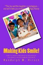 Making Kids Smile! : How to Create and Build a Successful Children's...