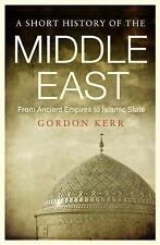 A Short History of the Middle East From Ancient Emp by Gordon Kerr (2016, Paper)