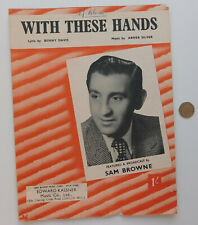 With These Hands vintage sheet music 1950s Sam Browne love song Abner Silver